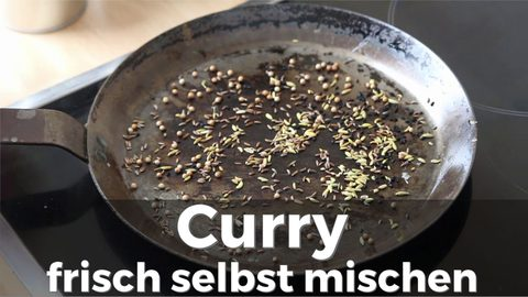 Rezept: Curry frisch selbst mischen (Video)