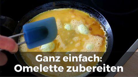 Ganz einfach: Ein Omelette zubereiten (Video)