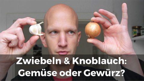 Zwiebeln und Knoblauch: Gemüse oder Gewürz? (Video)