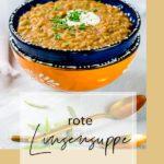 Rote Linsensuppe mit indischen Gewürzen – so schmeckt Soulfood!
