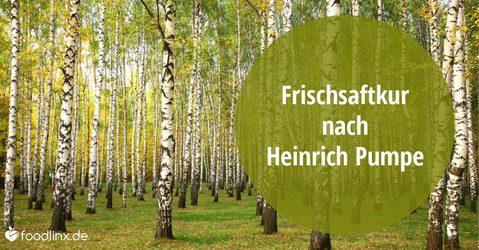 Frischsaftkur nach Heinrich Pumpe