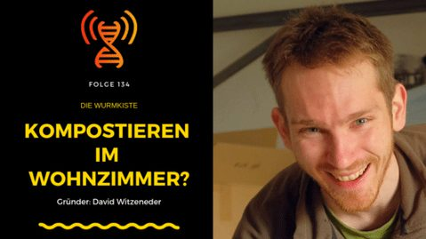 Würmer im Wohnzimmer – Wurmkompostierung für Zuhause – Interview mit Gründer David Witzeneder