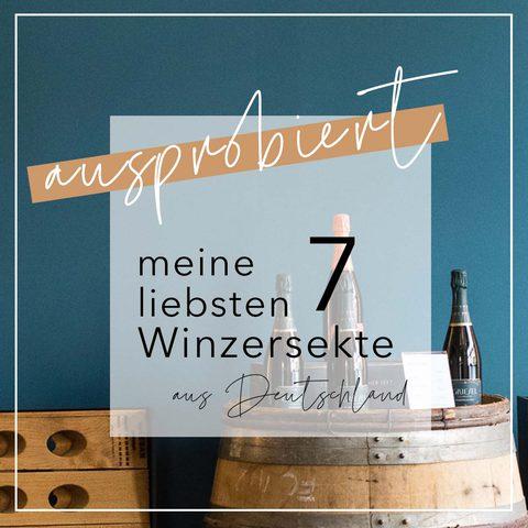 Ausprobiert: Meine 7  Empfehlungen für deutschen Winzersekt