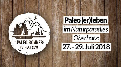 Das Paleo Sommer Retreat 2018 – Ziele, Inhalte, Beweggründe